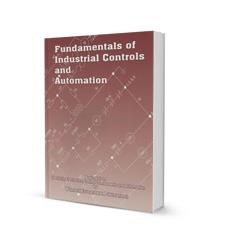 Fundamentals of Industrial Control and Automation